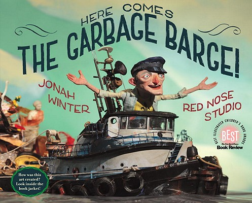 Here Comes the Garbage Barge! By Winter, Jonah/ Red Nose Studio (ILT)
