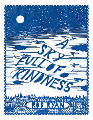 A Sky Full of Kindness By Ryan, Rob